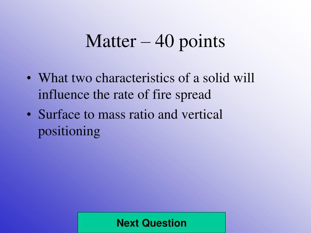 Matter – 40 points