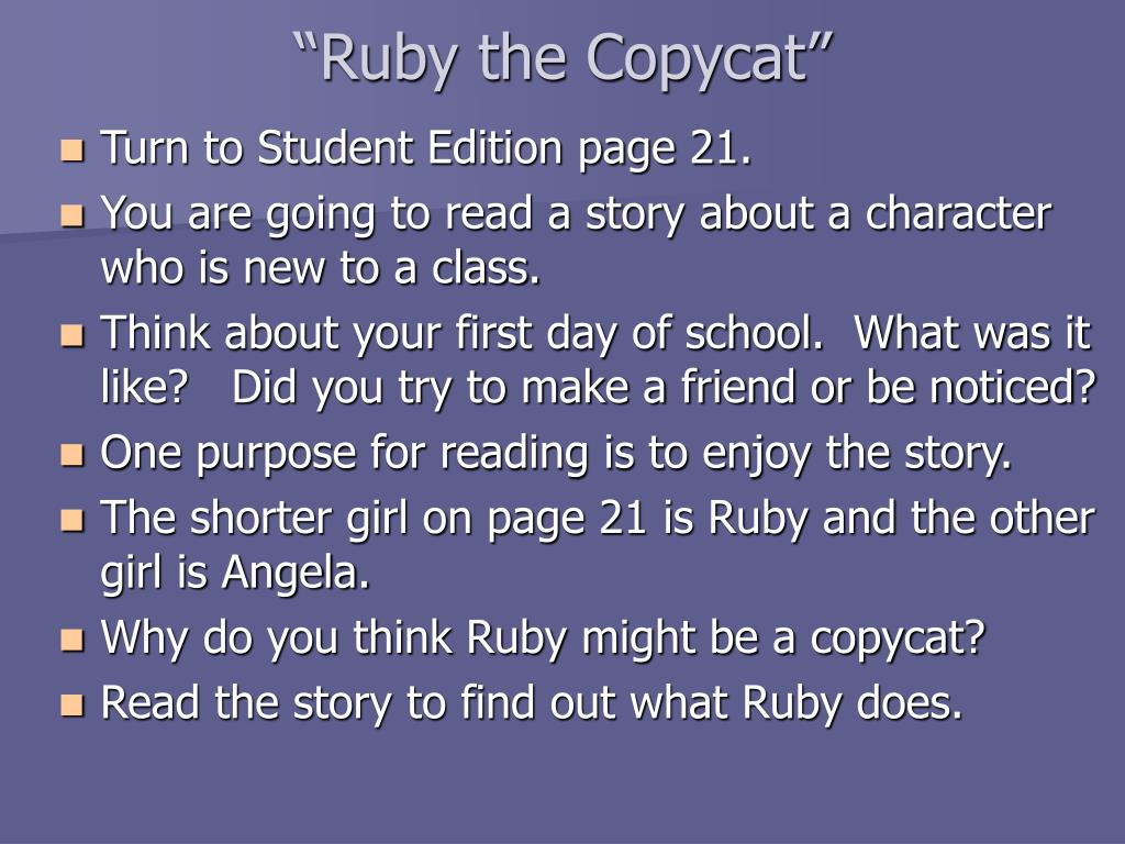 """Ruby the Copycat"""