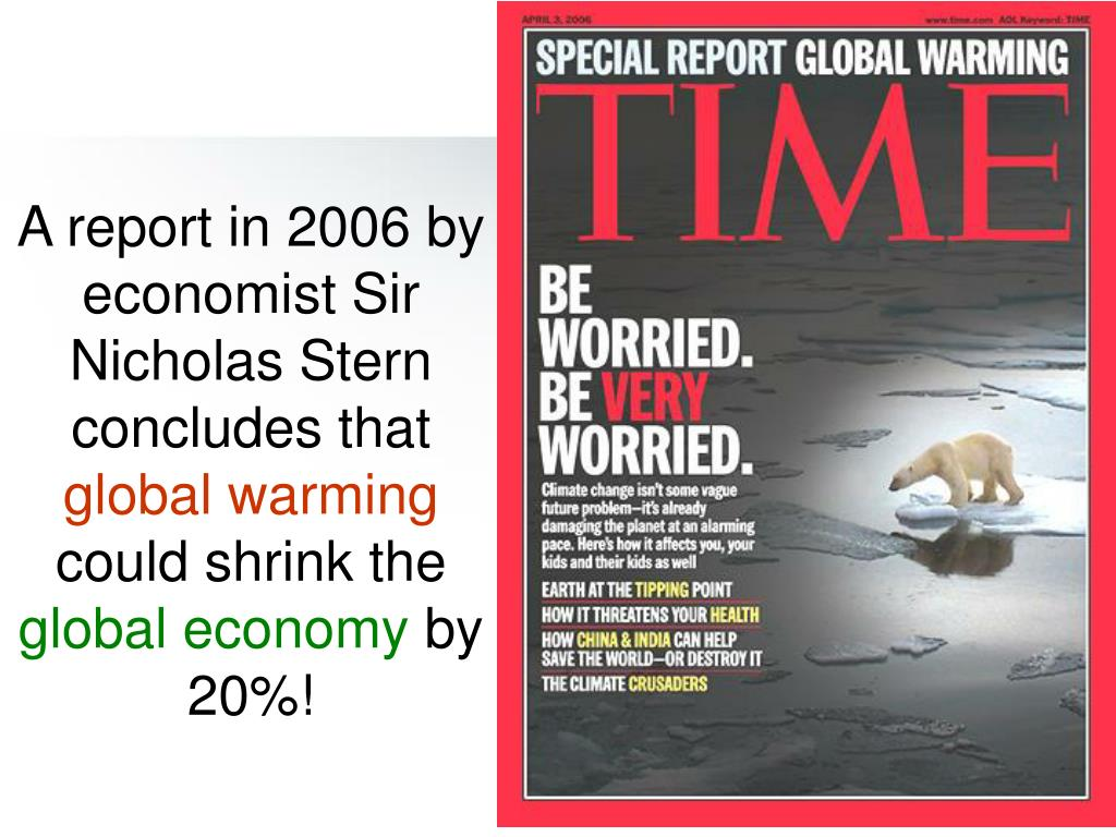 A report in 2006 by economist Sir Nicholas Stern concludes that