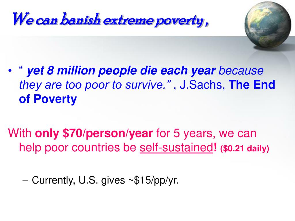 We can banish extreme poverty ,