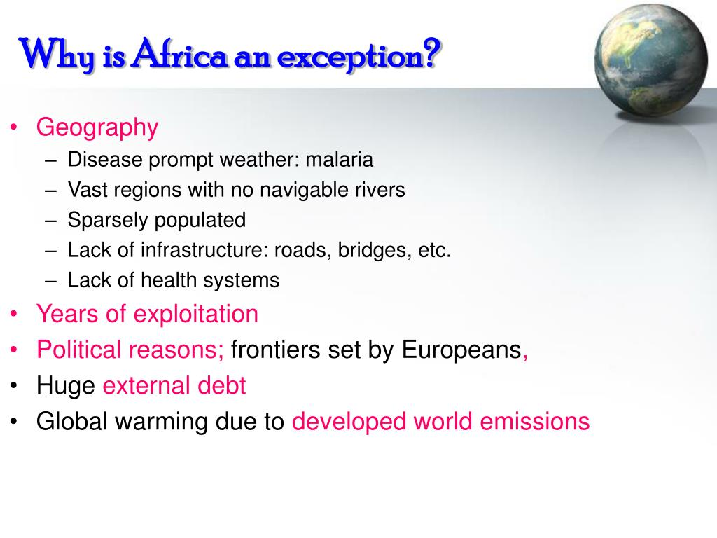 Why is Africa an exception?