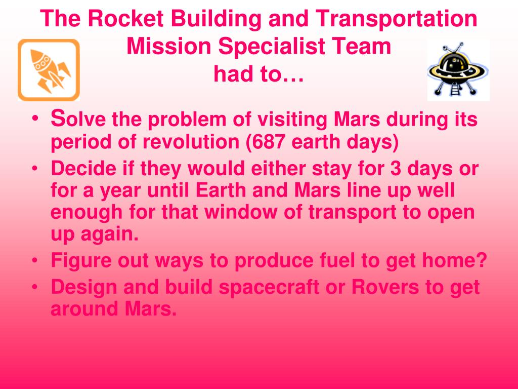 The Rocket Building and Transportation Mission Specialist Team