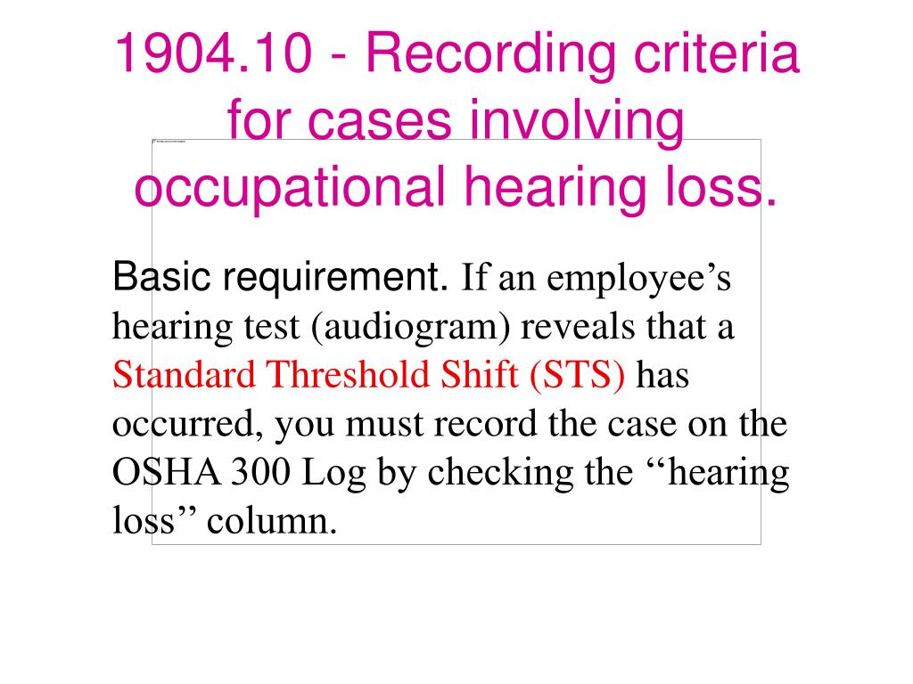 1904.10 - Recording criteria for cases involving occupational hearing loss.