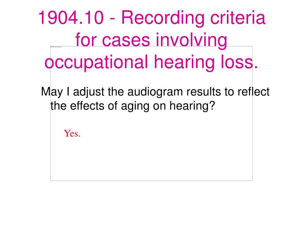May I adjust the audiogram results to reflect the effects of aging on hearing?