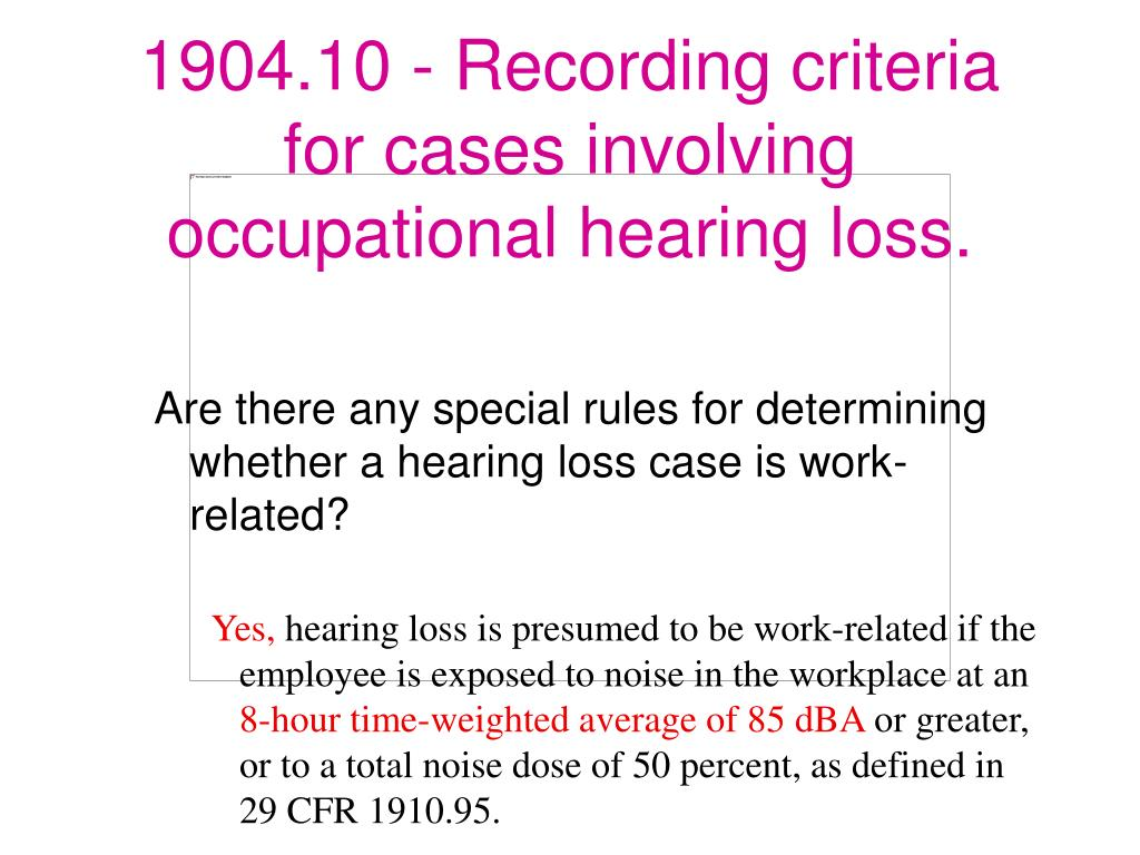 Are there any special rules for determining whether a hearing loss case is work-related?
