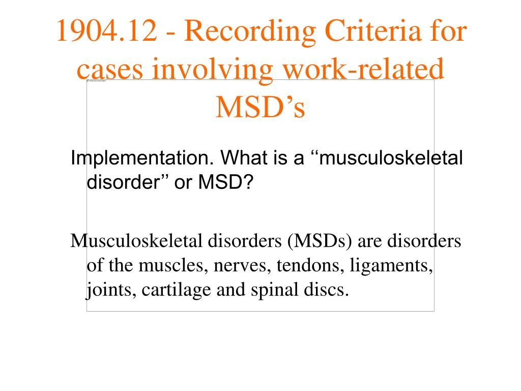 Implementation. What is a ''musculoskeletal disorder'' or MSD?