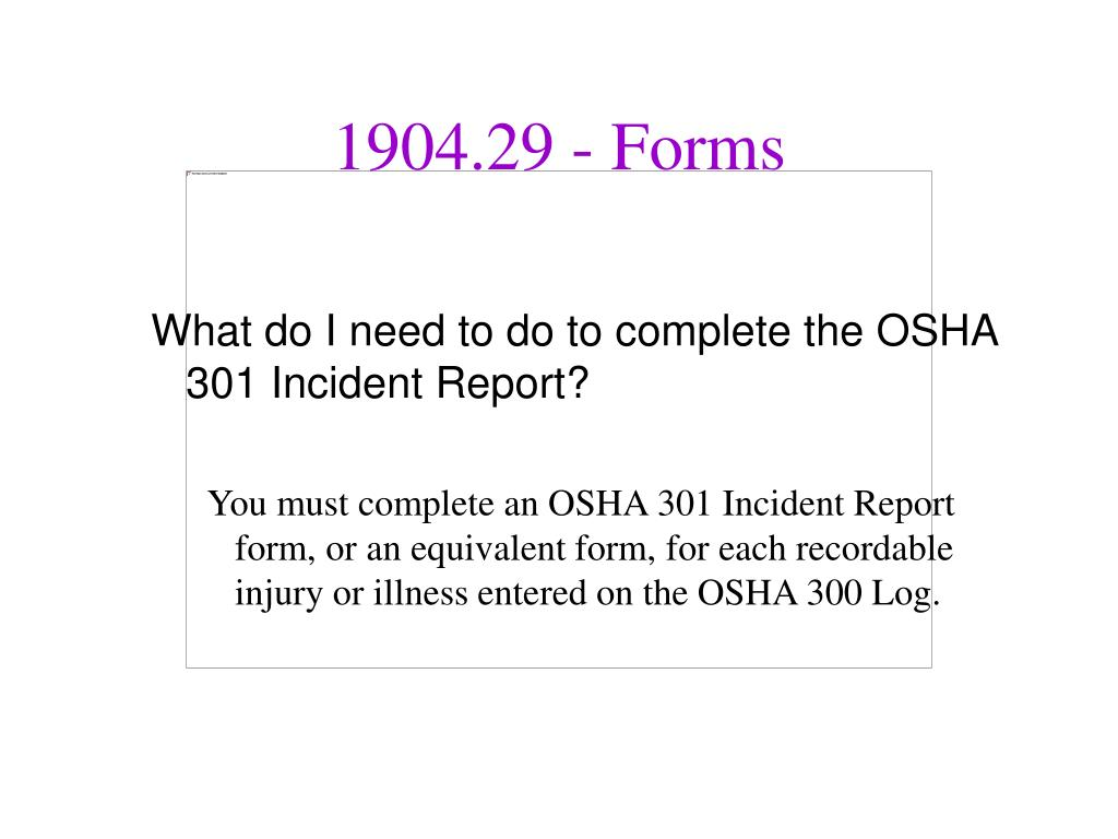 What do I need to do to complete the OSHA 301 Incident Report?