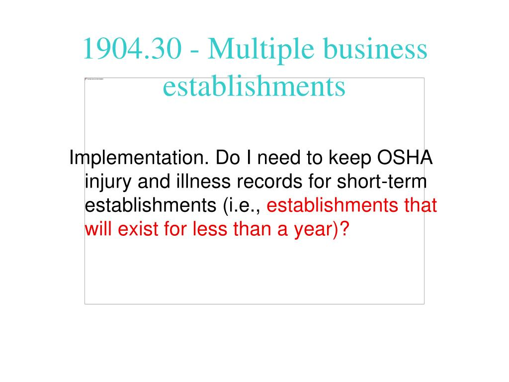 Implementation. Do I need to keep OSHA injury and illness records for short-term establishments (i.e.,