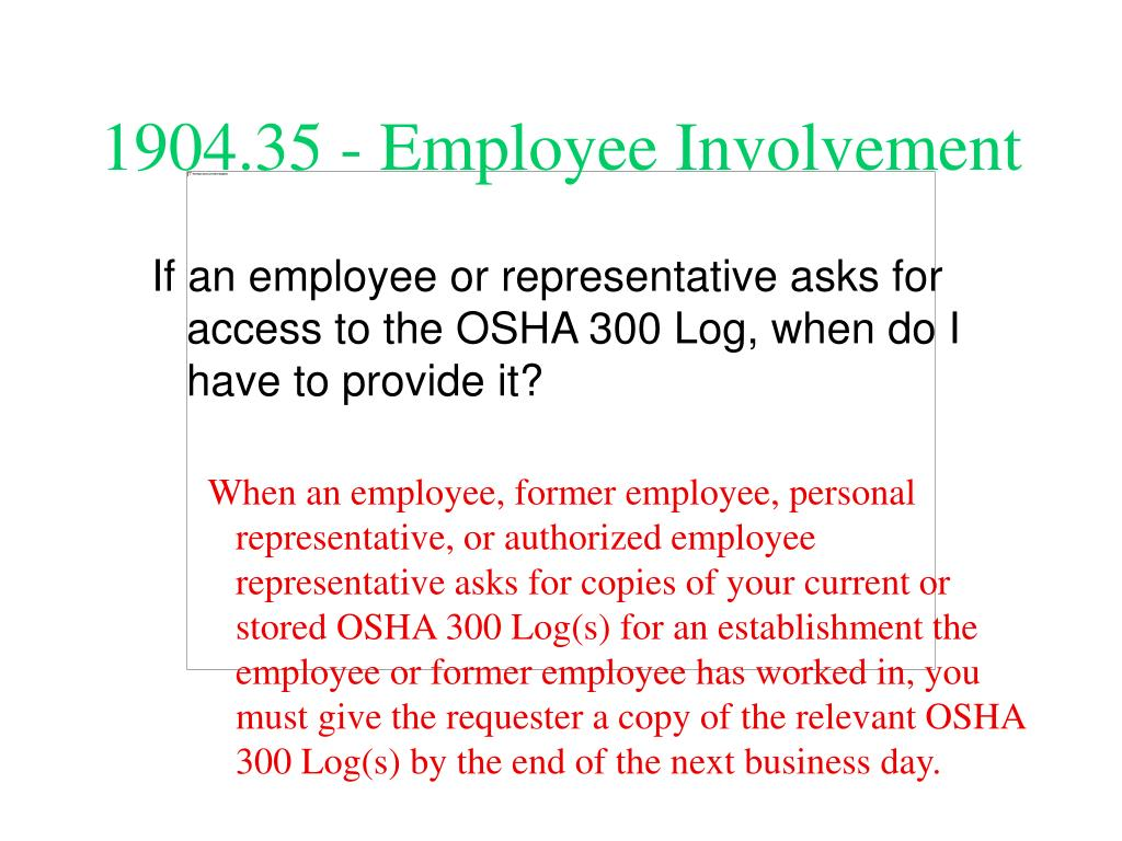 If an employee or representative asks for access to the OSHA 300 Log, when do I have to provide it?