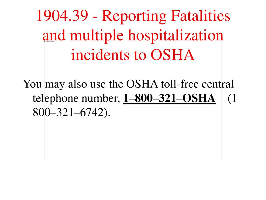 You may also use the OSHA toll-free central telephone number,