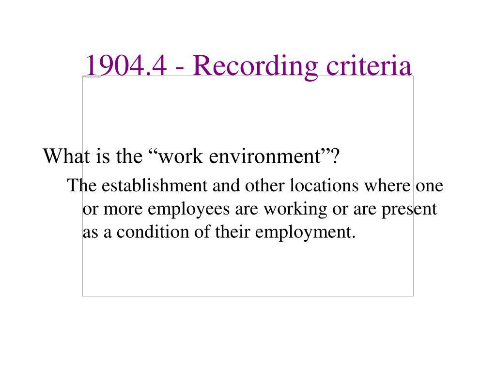 1904.4 - Recording criteria
