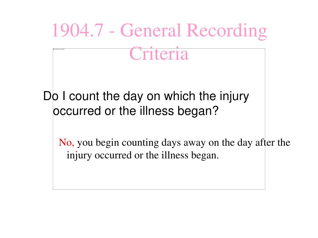 Do I count the day on which the injury occurred or the illness began?