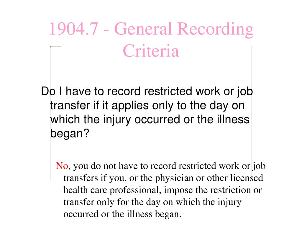 Do I have to record restricted work or job transfer if it applies only to the day on which the injury occurred or the illness began?