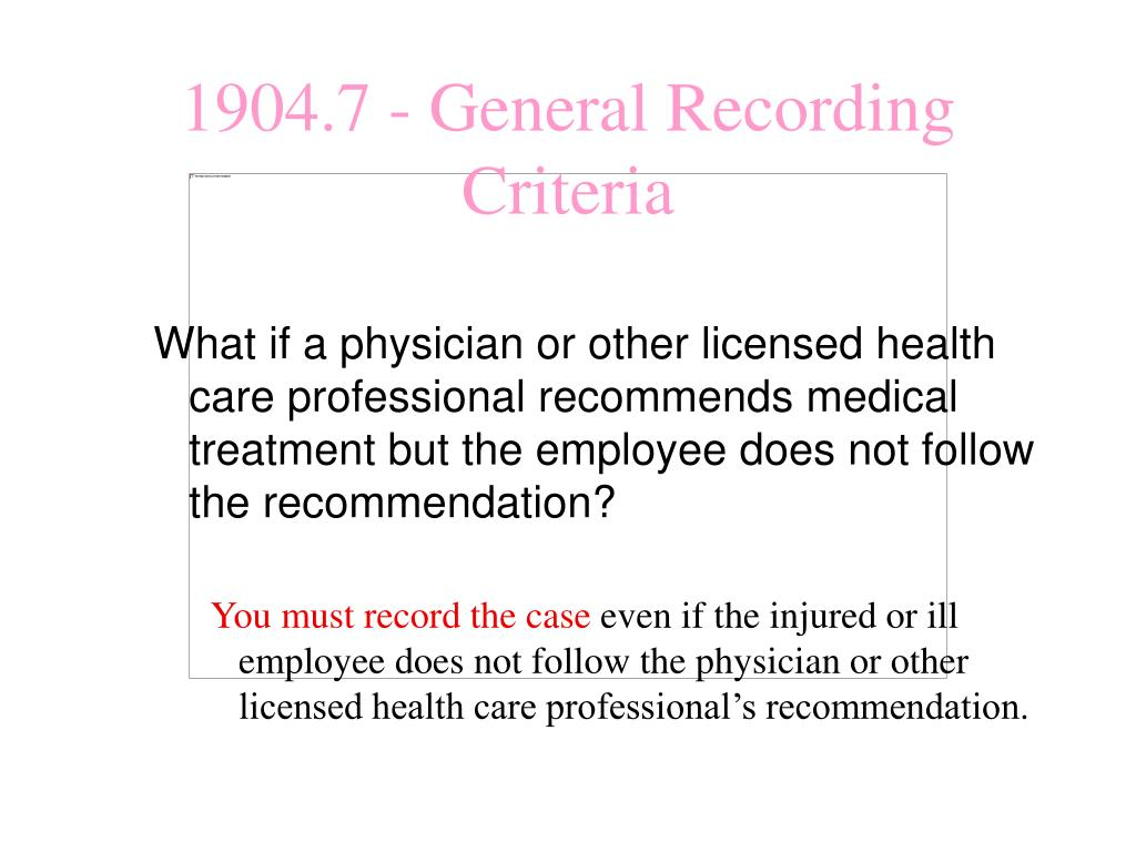 What if a physician or other licensed health care professional recommends medical treatment but the employee does not follow the recommendation?
