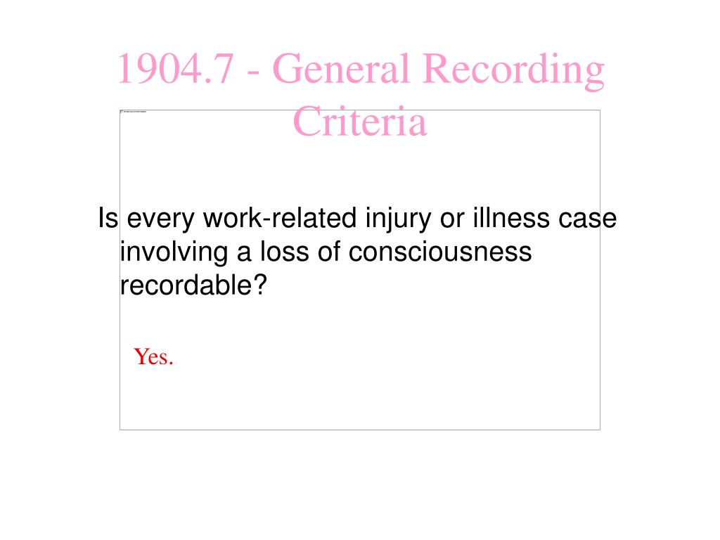 Is every work-related injury or illness case involving a loss of consciousness recordable?