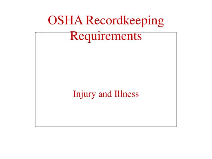 Osha recordkeeping requirements l.jpg