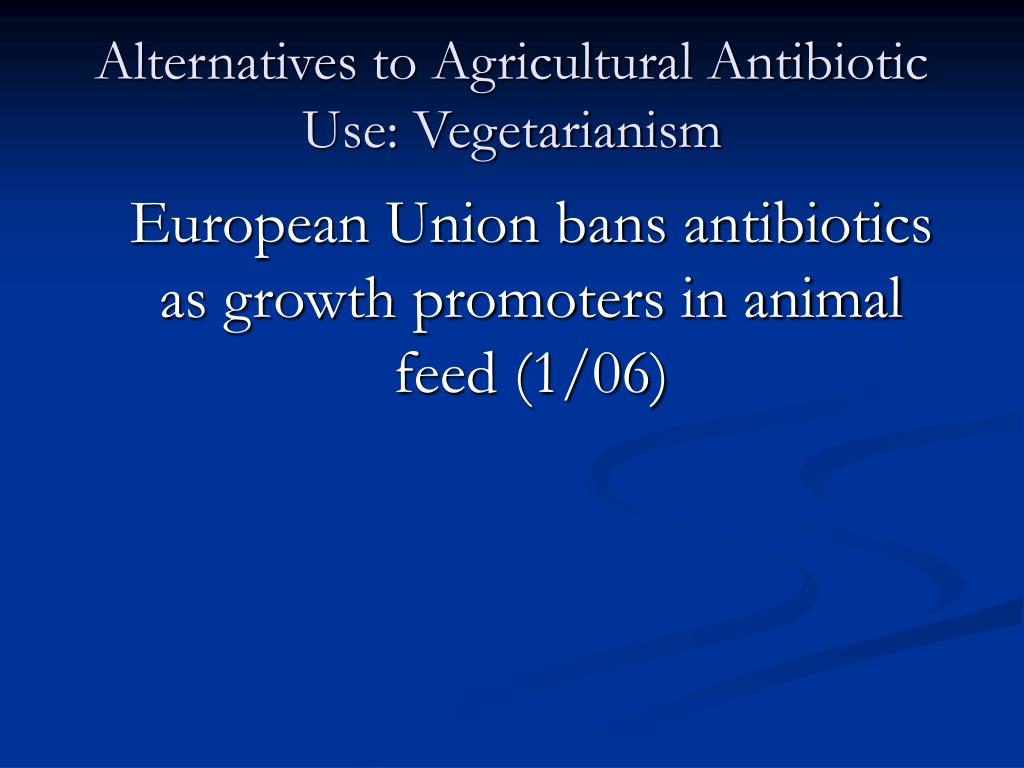 Alternatives to Agricultural Antibiotic Use: Vegetarianism
