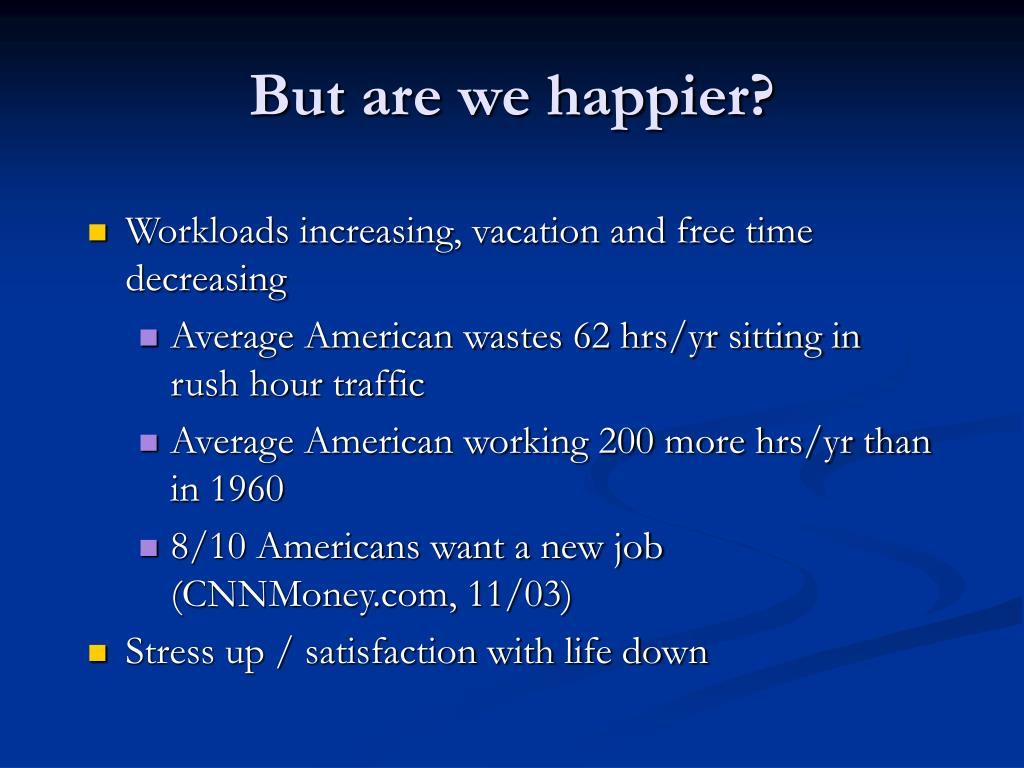 But are we happier?