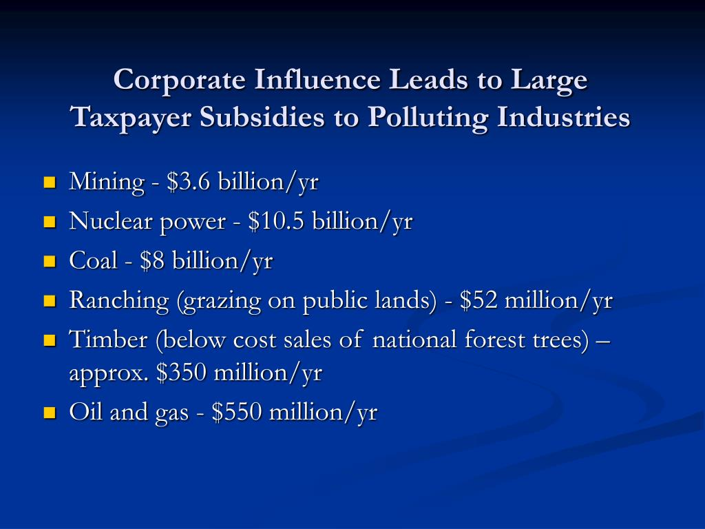 Corporate Influence Leads to Large Taxpayer Subsidies to Polluting Industries