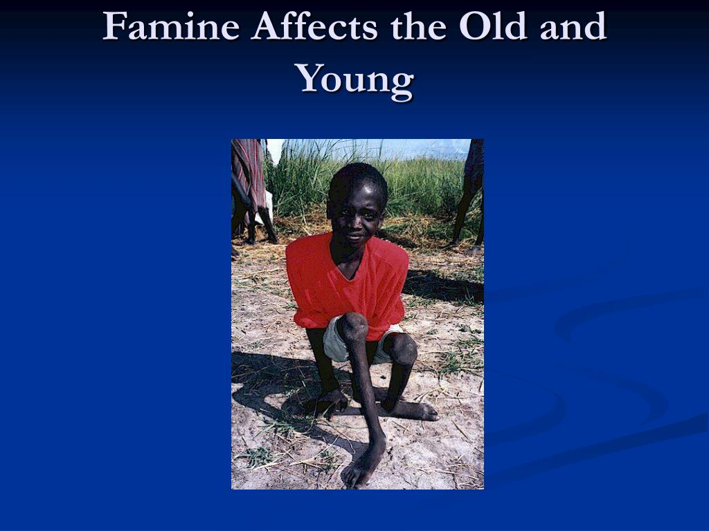 Famine Affects the Old and Young