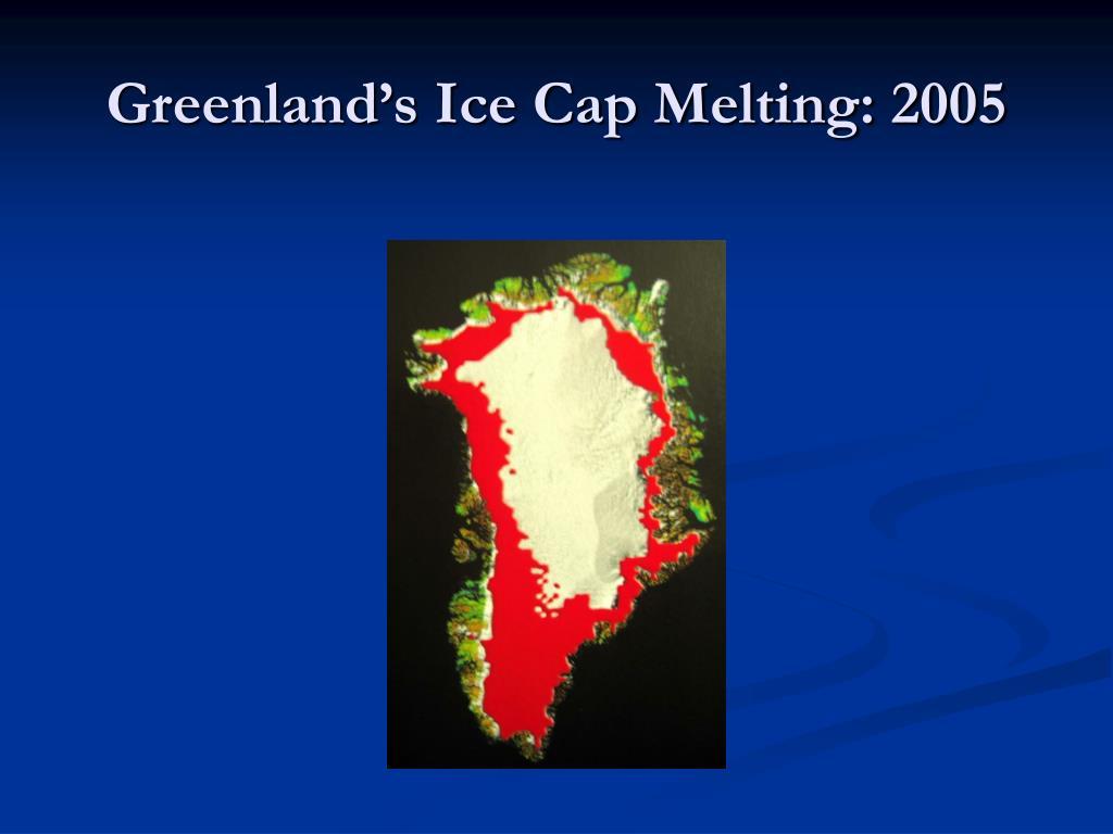 Greenland's Ice Cap Melting: 2005