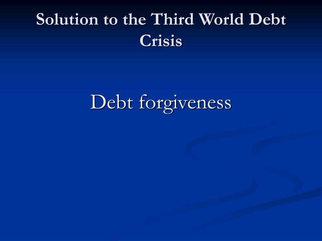 Solution to the Third World Debt Crisis