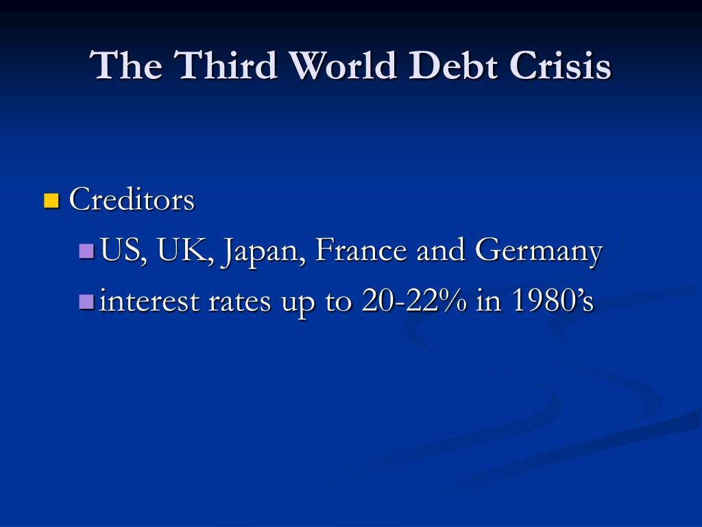 The Third World Debt Crisis