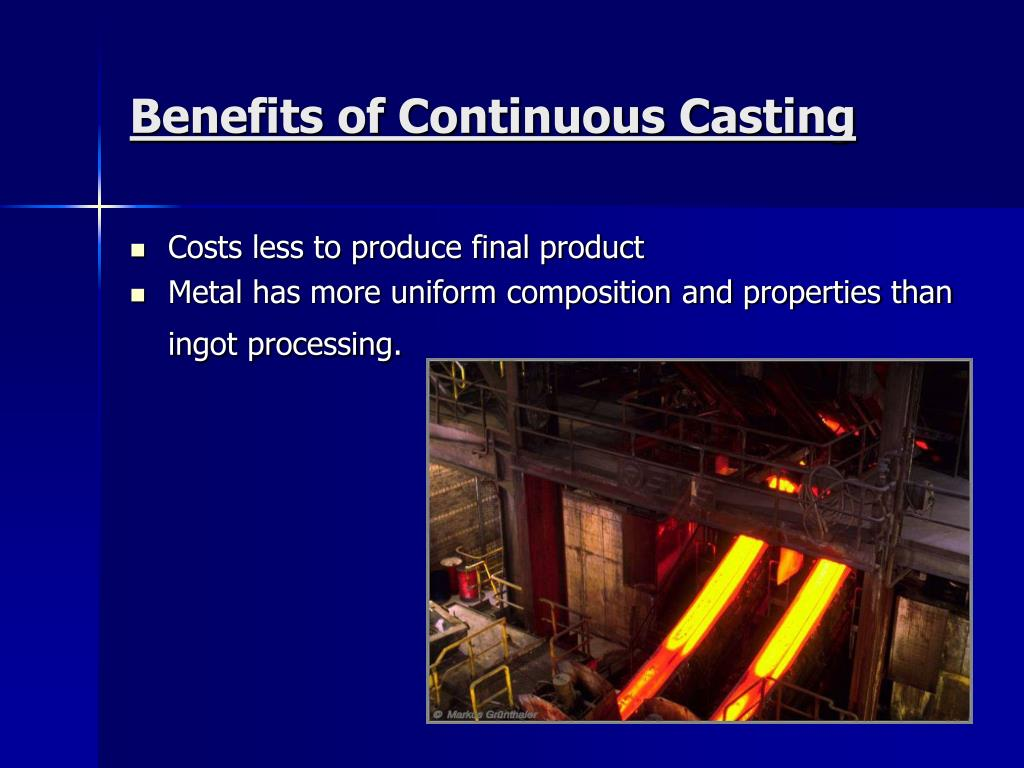 Benefits of Continuous Casting
