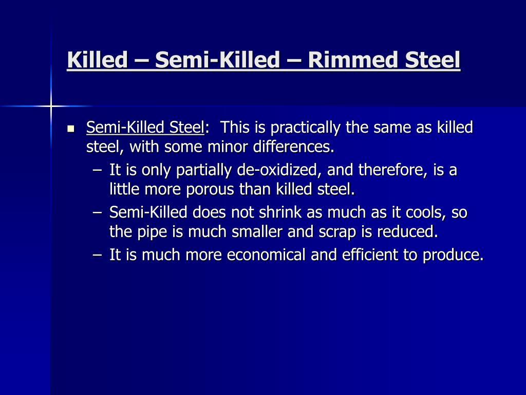 Killed – Semi-Killed – Rimmed Steel