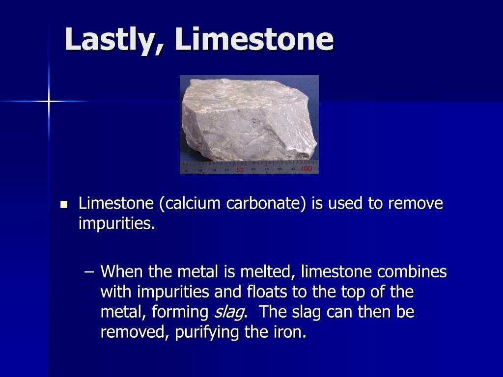 Lastly, Limestone