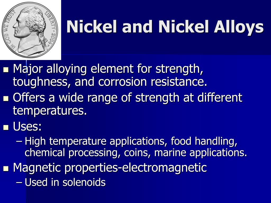 Nickel and Nickel Alloys