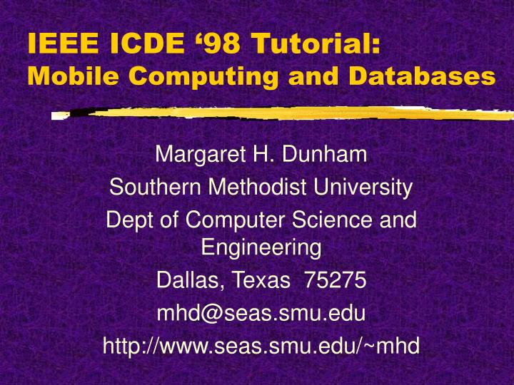 Ieee icde 98 tutorial mobile computing and databases
