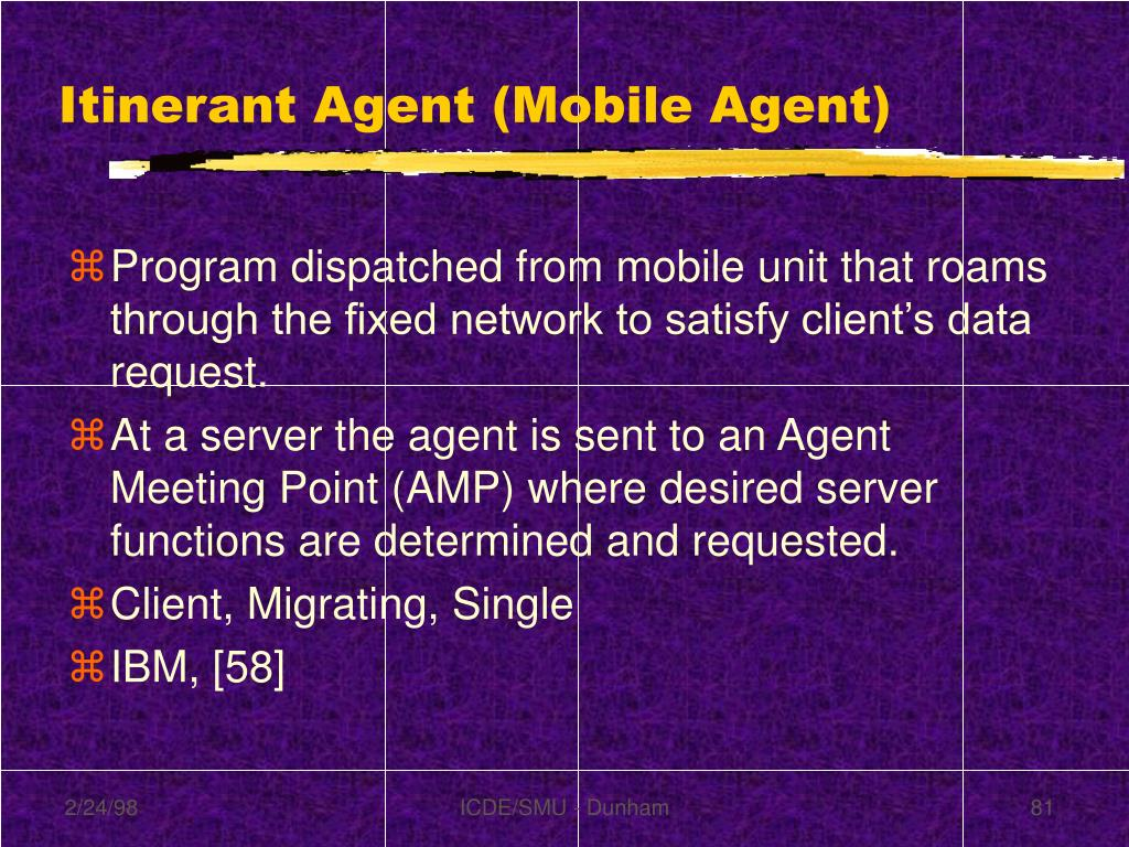 Itinerant Agent (Mobile Agent)