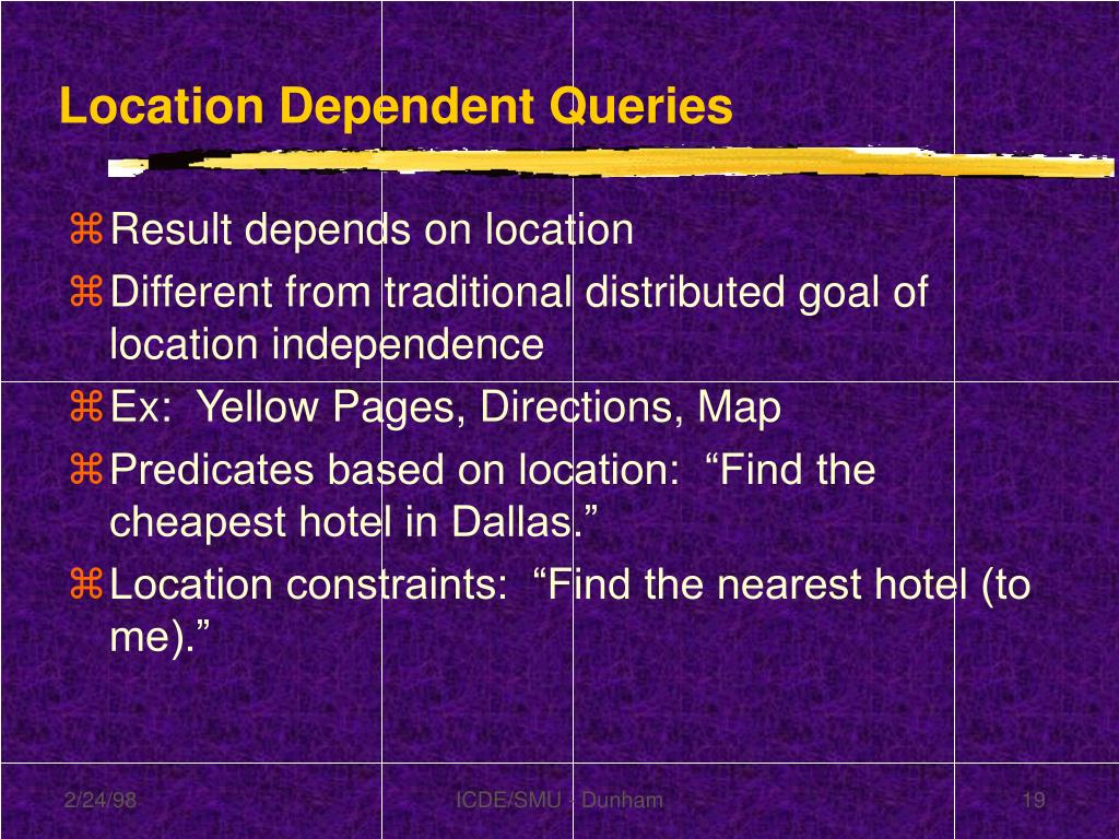 Location Dependent Queries