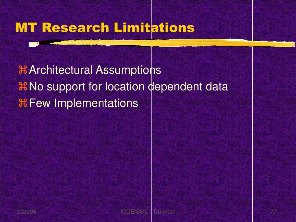 MT Research Limitations