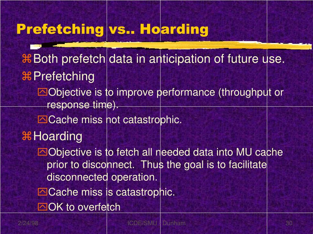 Prefetching vs.. Hoarding