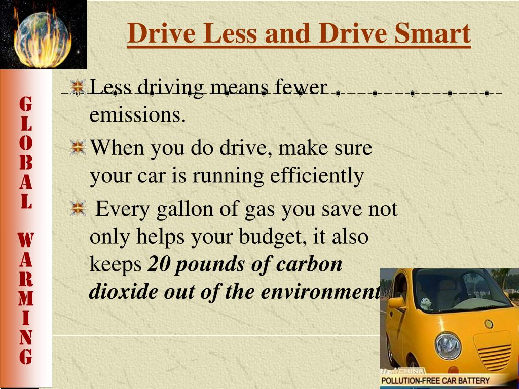 Drive Less and Drive Smart
