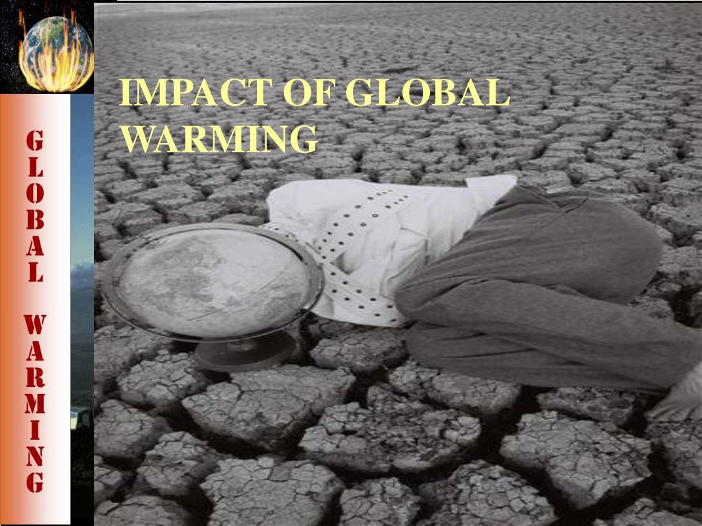 IMPACT OF GLOBAL WARMING