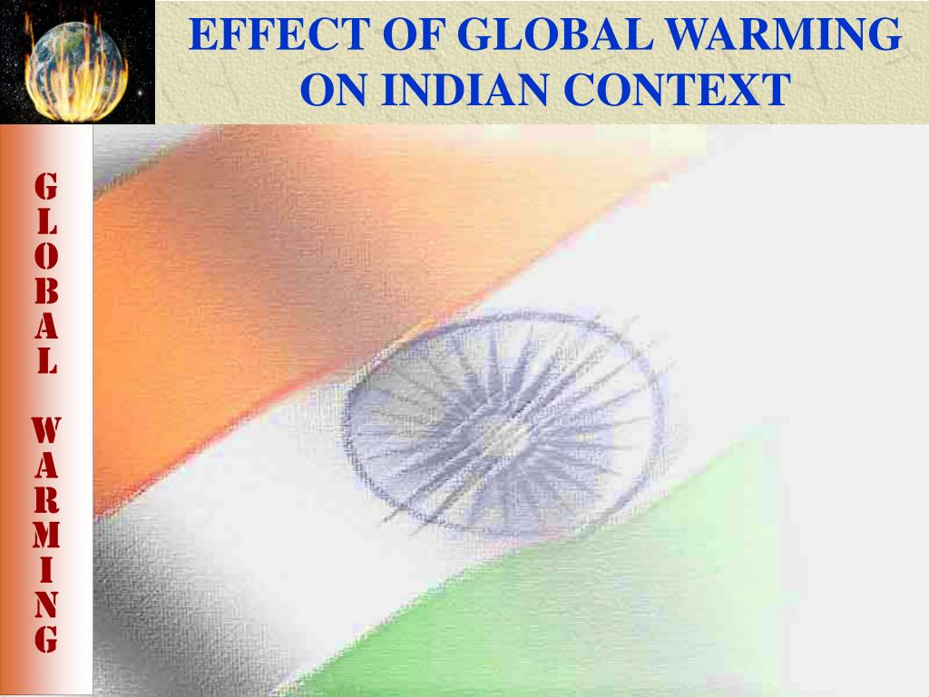 EFFECT OF GLOBAL WARMING ON INDIAN CONTEXT