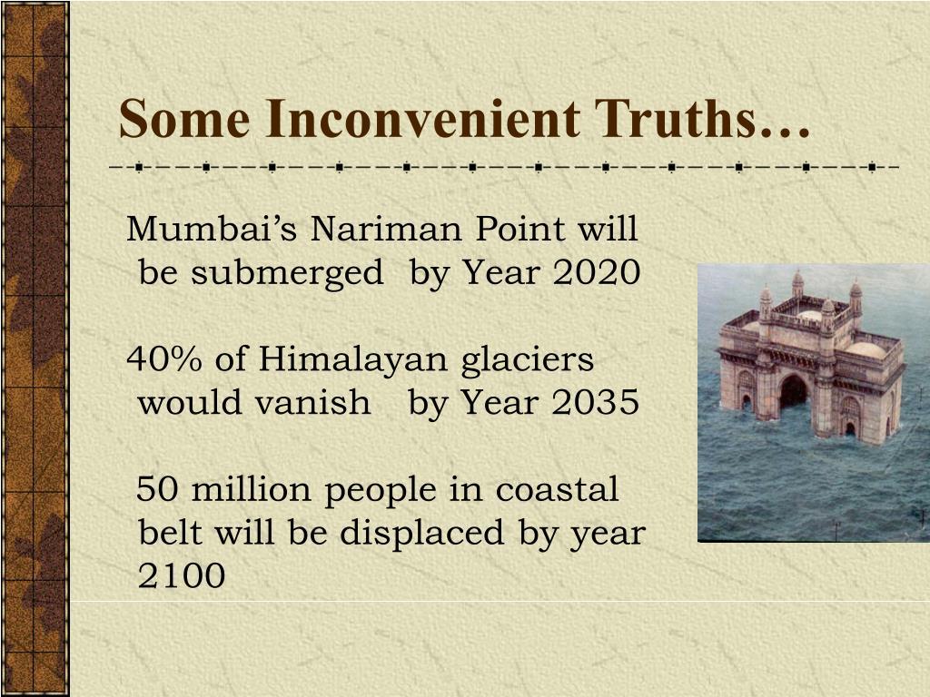 Some Inconvenient Truths…