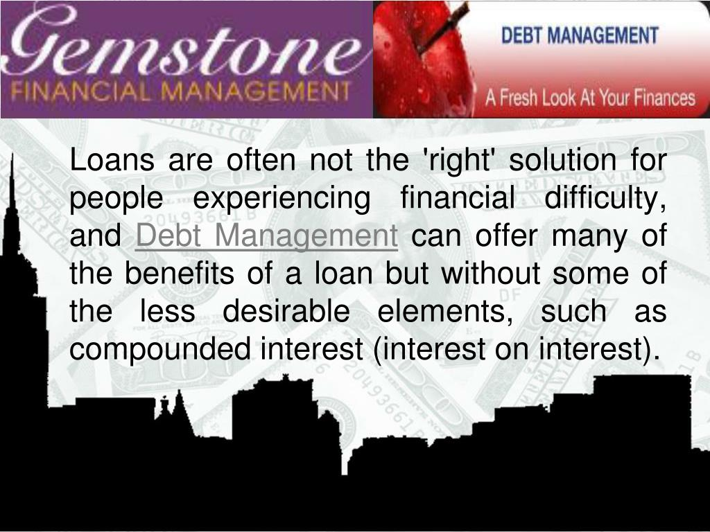Loans are often not the 'right' solution for people experiencing financial difficulty, and