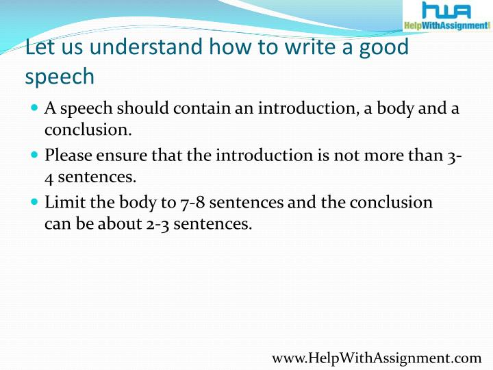 Let us understand how to write a good speech