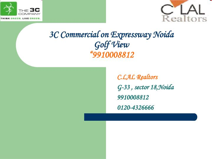 3c commercial on expressway noida golf view 9910008812