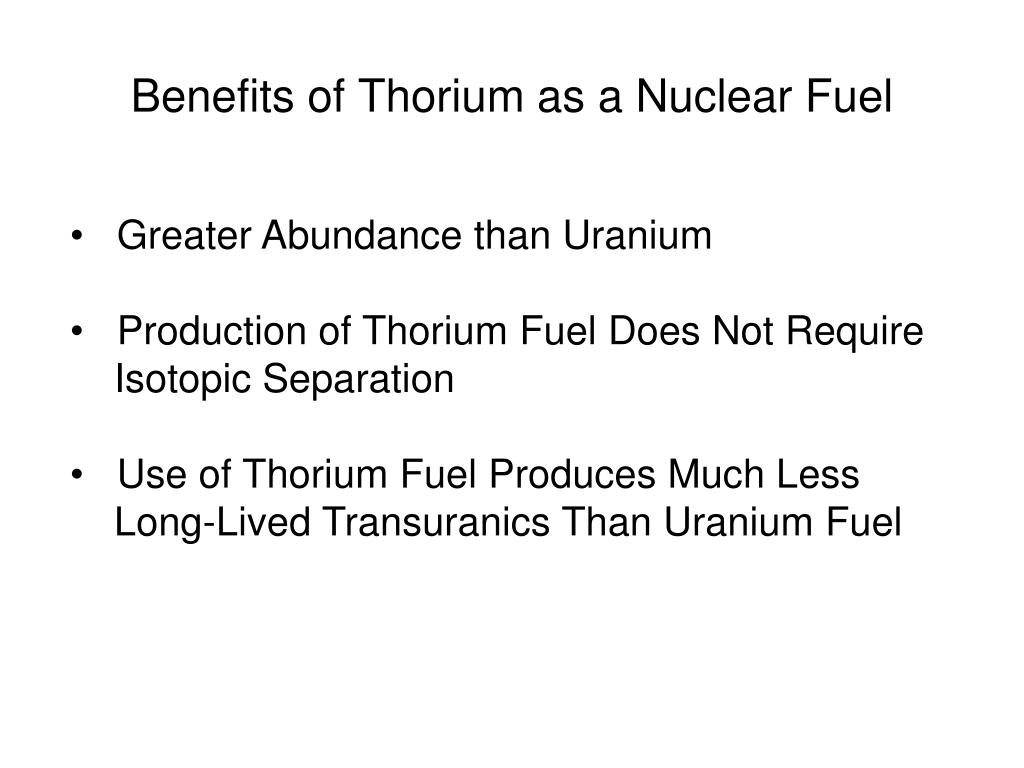 Benefits of Thorium as a Nuclear Fuel
