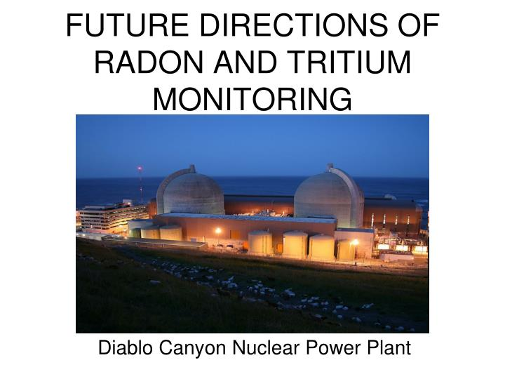 Future directions of radon and tritium monitoring l.jpg