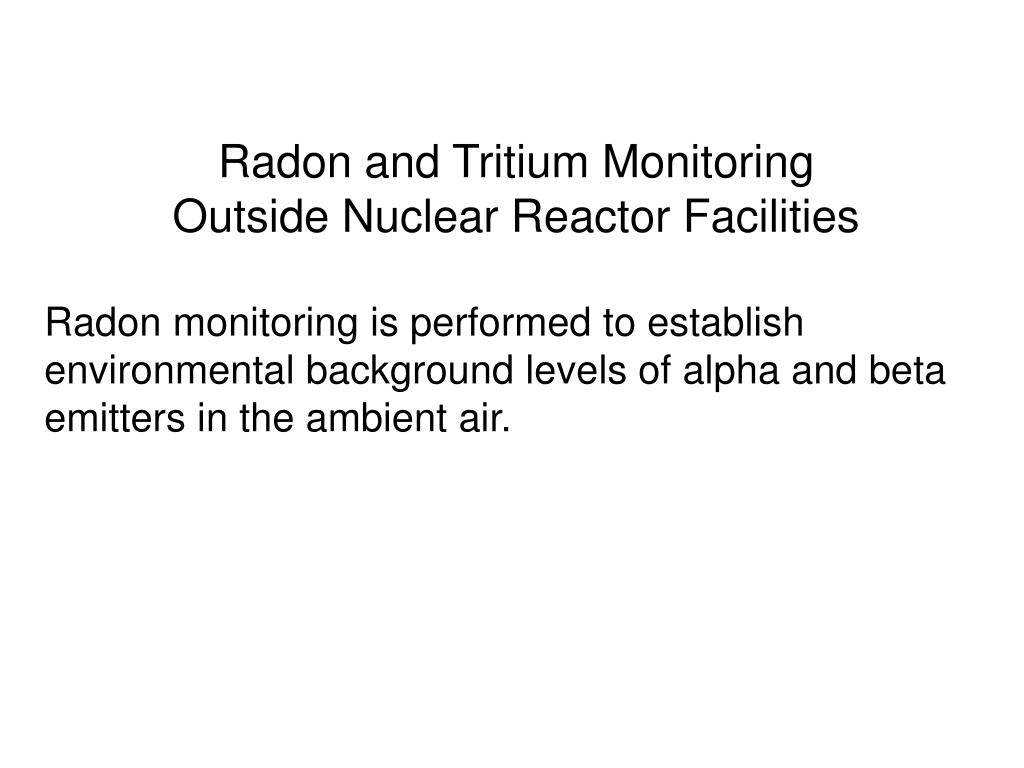 Radon and Tritium Monitoring