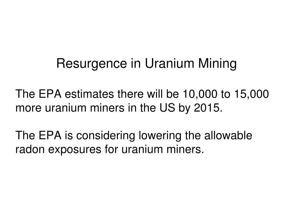 Resurgence in Uranium Mining