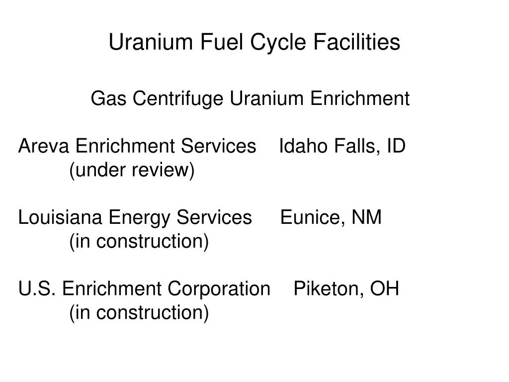 Uranium Fuel Cycle Facilities