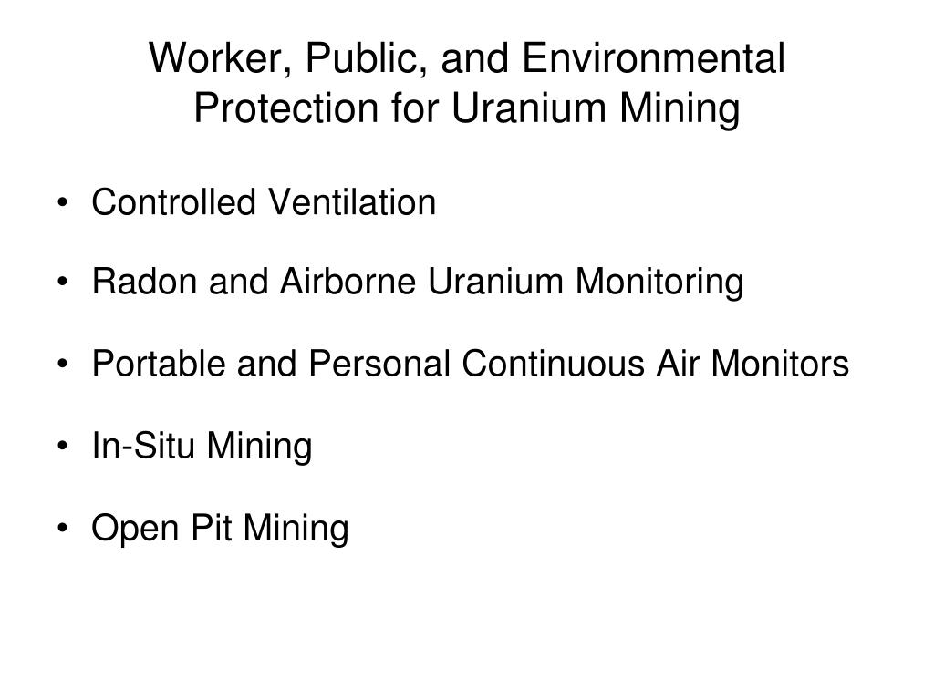 Worker, Public, and Environmental Protection for Uranium Mining