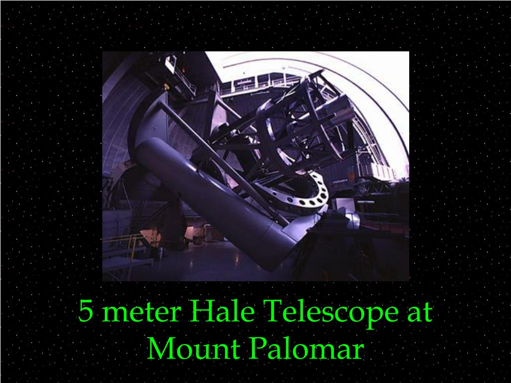 5 meter Hale Telescope at Mount Palomar